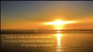 """An image of a sunset over an ocean that says """"To be a child of African descent is to carry these unearthed stories of bondage and strife"""""""