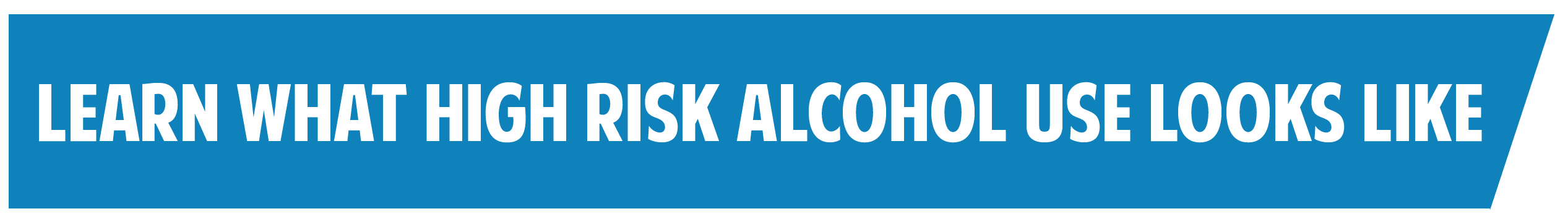 learn what high risk alcohol use looks like