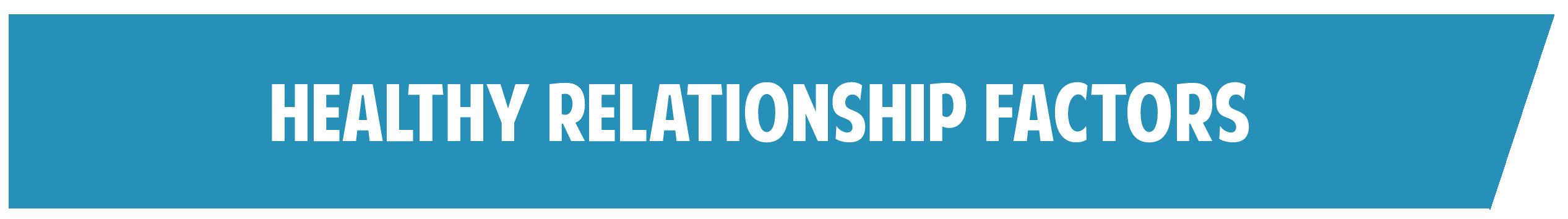 Healthy Relationship Factors