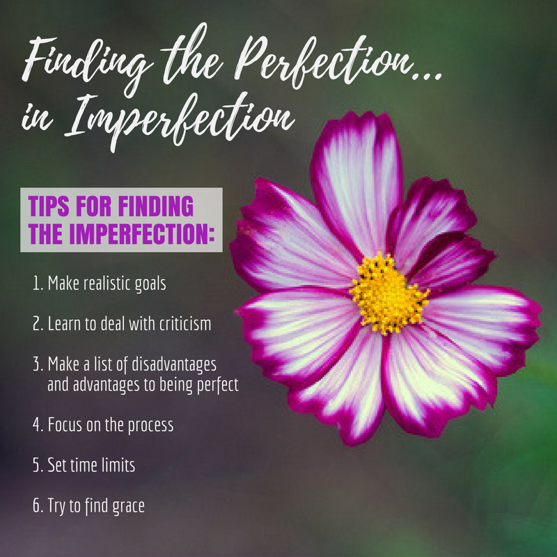Find your perfection in imperfection.